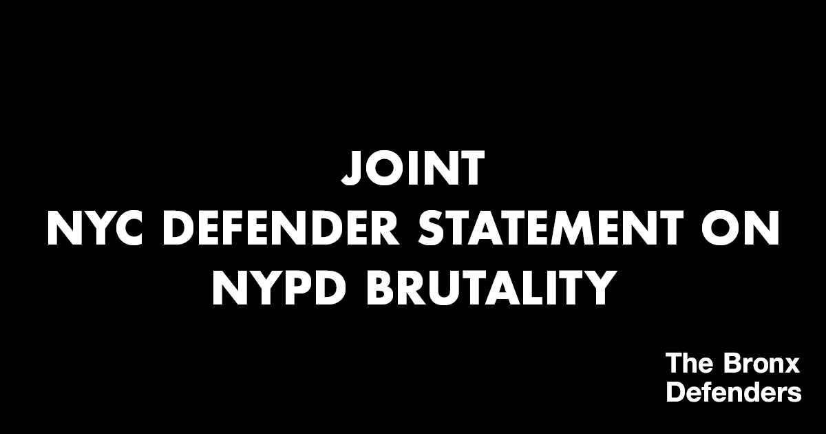 Joint NYC Defender Statement On NYPD Brutality